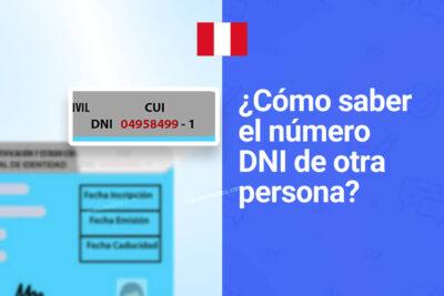 ¿Cómo saber el número de DNI de una persona en Perú?