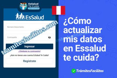 ¿Cómo actualizar mis datos en Essalud te cuida?