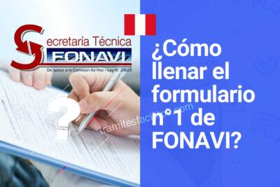 ¿Cómo llenar el formulario número1 de FONAVI Perú?